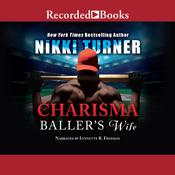 Charisma: Ballers Wife Audiobook, by Nikki Turner