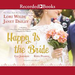Happy Is the Bride Audiobook, by Cat Johnson, Janet Dailey, Kate Pearce, Lori Wilde