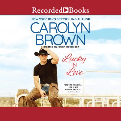 Lucky in Love Audiobook, by Carolyn Brown