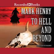 To Hell and Beyond Audiobook, by Mark Henry