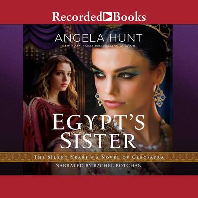 Egypts Sister: A Novel of Cleopatra Audiobook, by Angela Hunt