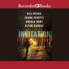 Invitation Audiobook, by Bill Myers, Frank Peretti, Angela Hunt, Alton Gansky