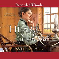 Heart on the Line Audiobook, by Karen Witemeyer