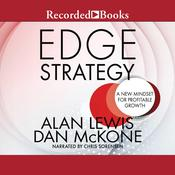 Edge Strategy: A New Mindset for Profitable Growth Audiobook, by Alan Lewis, Dan McKone