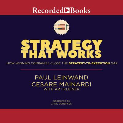 Strategy That Works: How Winning Companies Close the Strategy-To-Execution Gap Audiobook, by Art Kleiner