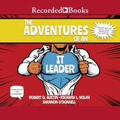 The Adventures of an IT Leader (Updated Edition) Audiobook, by Robert D. Austin