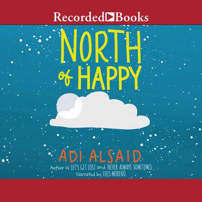 North of Happy Audiobook, by Adi Alsaid
