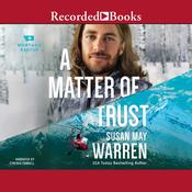 A Matter of Trust Audiobook, by Susan May Warren