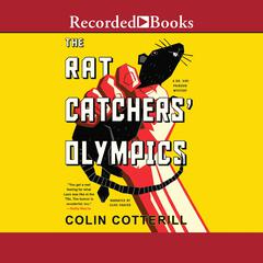 The Rat Catchers Olympics Audiobook, by Colin Cotterill