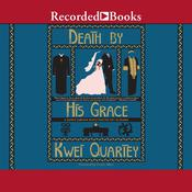 Death by His Grace Audiobook, by Kwei Quartey