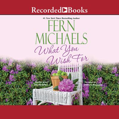 What You Wish For Audiobook, by Fern Michaels