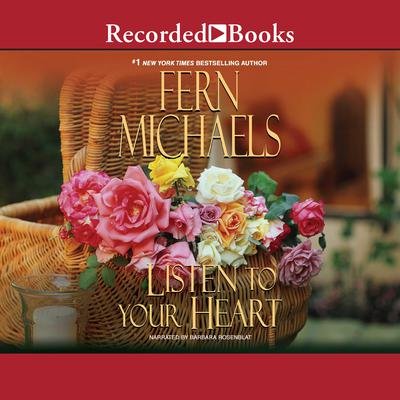 Listen to Your Heart Audiobook, by Fern Michaels