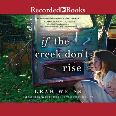 If the Creek Dont Rise Audiobook, by Leah Weiss