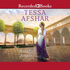 Bread of Angels Audiobook, by Tessa Afshar