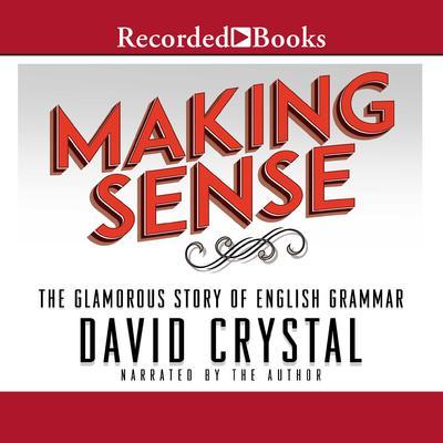 Making Sense Audiobook, by David Crystal