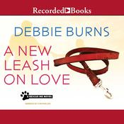 A New Leash On Love Audiobook, by Debbie Burns