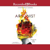 The Arsonist Audiobook, by Stephanie Oakes