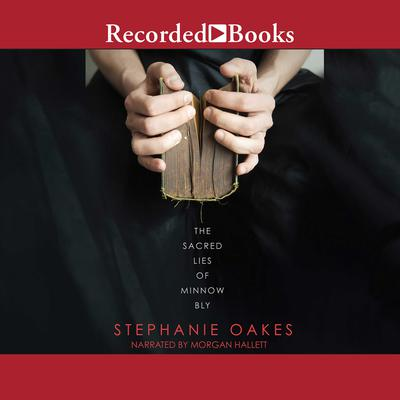 The Sacred Lies of Minnow Bly Audiobook, by Stephanie Oakes