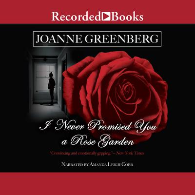 I Never Promised You a Rose Garden Audiobook, by Joanne Greenberg