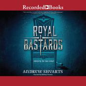 Royal Bastards Audiobook, by Andrew Shvarts