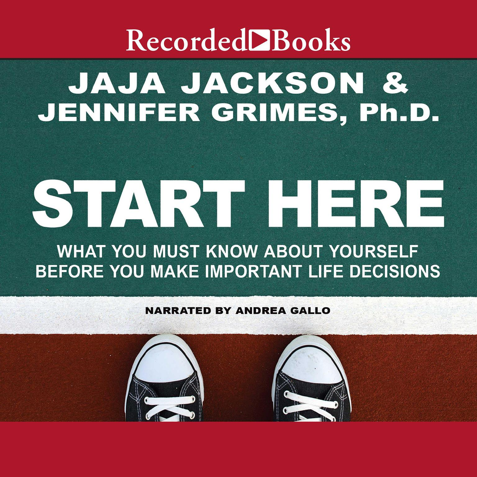 Printable Start Here: What You Must Know about Yourself Before You Make Important Life Decisions Audiobook Cover Art