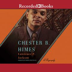Chester B. Himes: A Biography Audiobook, by Lawrence P. Jackson