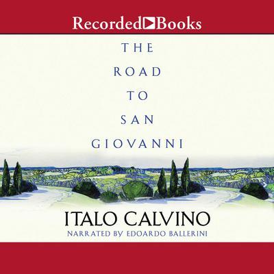 The Road to San Giovanni Audiobook, by Italo Calvino
