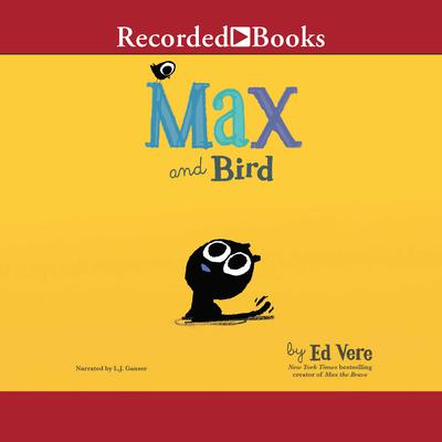 Max and Bird Audiobook, by Ed Vere