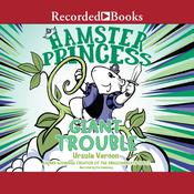 Hamster Princess: Giant Trouble Audiobook, by Ursula Vernon