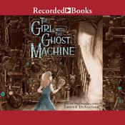 The Girl with the Ghost Machine Audiobook, by Lauren DeStefano