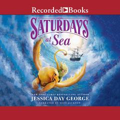 Saturdays at Sea Audiobook, by Jessica Day George