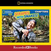 Scrapes With Snakes: True Stories of Adventures with Animals Audiobook, by Brady Barr, Kathleen Weidner Zoehfeld