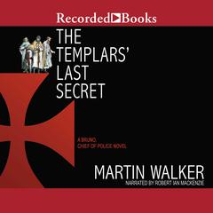 The Templars Last Secret Audiobook, by Martin Walker
