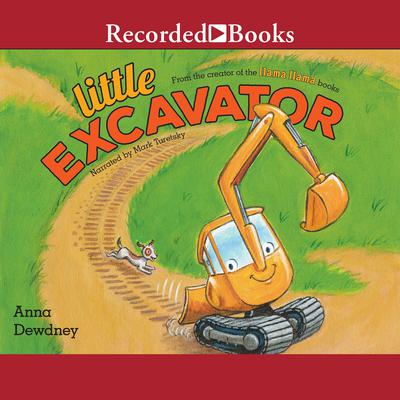 Little Excavator Audiobook, by Anna Dewdney