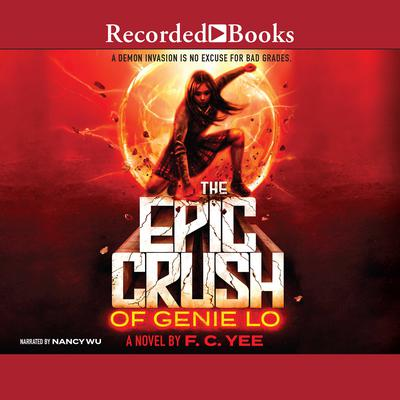 The Epic Crush of Genie Lo Audiobook, by F.C. Yee