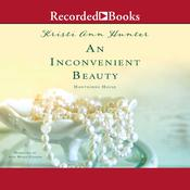 Inconvenient Beauty, An Audiobook, by Kristi Ann Hunter