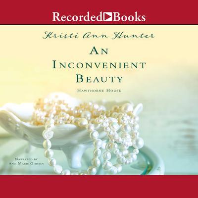 Inconvenient Beauty, An Audiobook, by Kristi Ann Hunter