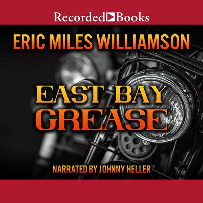 East Bay Grease Audiobook, by Eric Miles Williamson