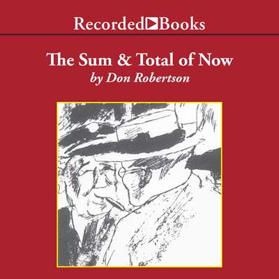 The Sum and Total of Now Audiobook, by Don Robertson