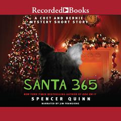 Santa 365: A Chet and Bernie Mystery eShort Story Audiobook, by Spencer Quinn