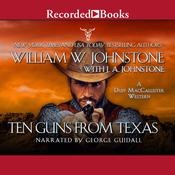 Ten Guns From Texas Audiobook, by J. A. Johnstone, William W. Johnstone