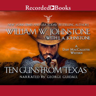 Ten Guns From Texas Audiobook, by J. A. Johnstone