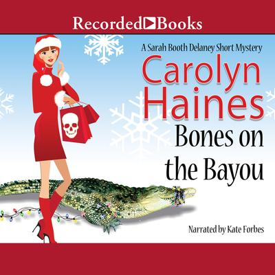 Bones on the Bayou Audiobook, by Carolyn Haines