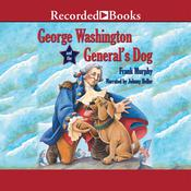George Washington and the Generals Dog Audiobook, by Frank Murphy