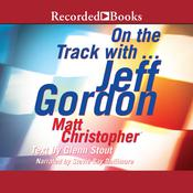 On the Track with...Jeff Gordon Audiobook, by Matt Christopher|