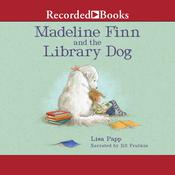 Madeline Finn and the Library Dog Audiobook, by Lisa Papp