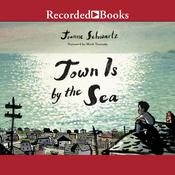 Town Is by the Sea Audiobook, by Joanne Schwartz