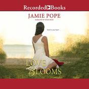Love Blooms Audiobook, by Jamie Pope