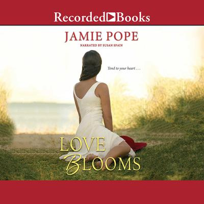 Love Blooms Audiobook, by Jamie Pope