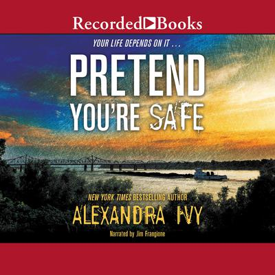 Pretend Youre Safe Audiobook, by Alexandra Ivy